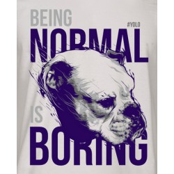BEING NORMAL IS BORING - pánské/dámské