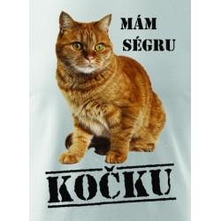 Mám ségru kočku- dětské triko